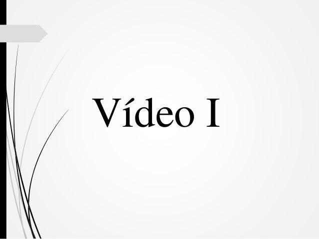 Vídeo I