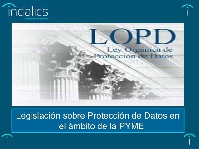 Legislación sobre Protección de Datos en el ámbito de la PYME