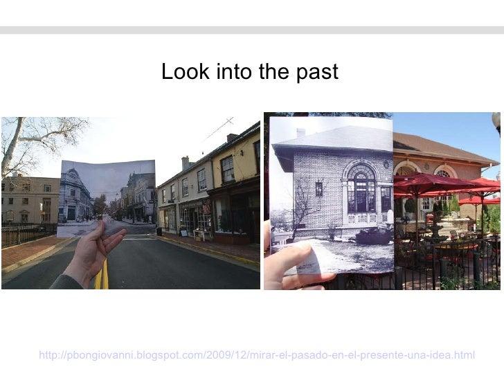 http://pbongiovanni.blogspot.com/2009/12/mirar-el-pasado-en-el-presente-una-idea.html   Look into the past
