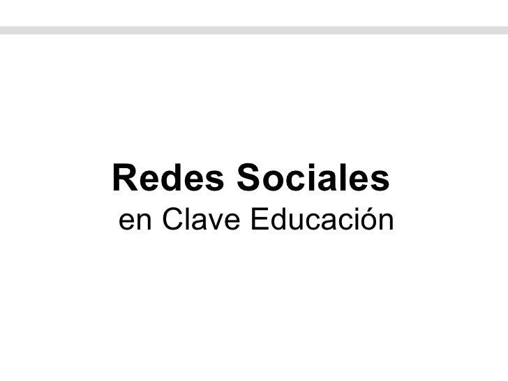 Redes Sociales  en Clave Educación