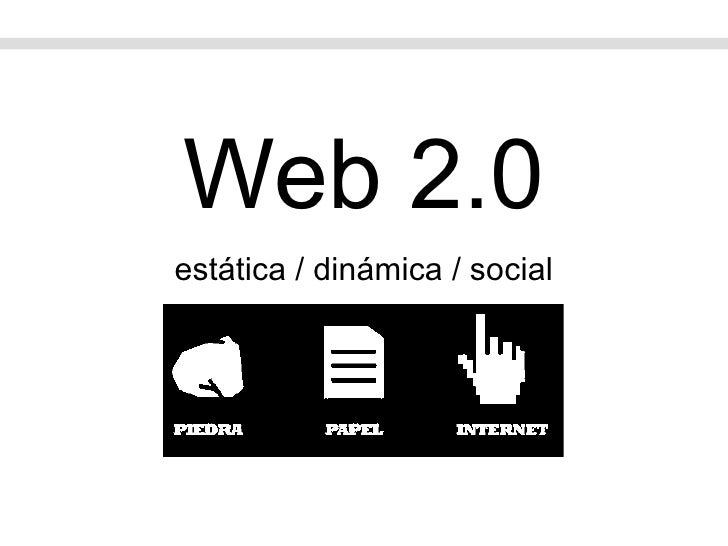 Web 2.0 estática / dinámica / social
