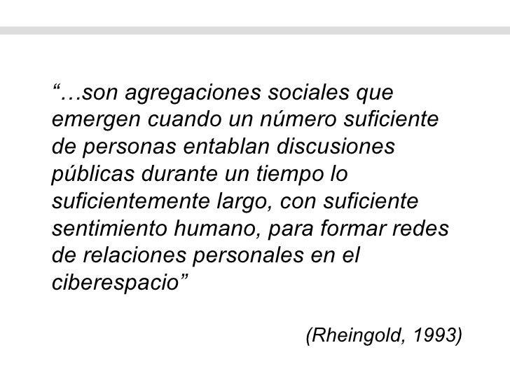 """""""… son agregaciones sociales que emergen cuando un número suficiente de personas entablan discusiones públicas durante un ..."""