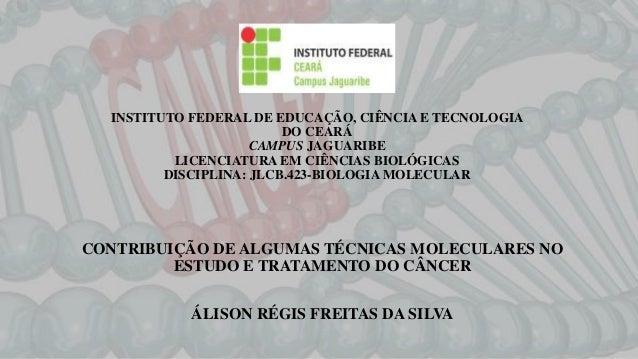 INSTITUTO FEDERAL DE EDUCAÇÃO, CIÊNCIA E TECNOLOGIA DO CEARÁ CAMPUS JAGUARIBE LICENCIATURA EM CIÊNCIAS BIOLÓGICAS DISCIPLI...