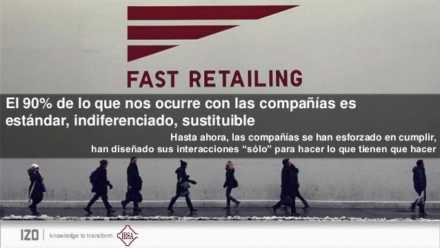 El 90% de lo que nos ocurre con las compañías es estándar, indiferenciado, sustituible Hasta ahora, las compañías se han e...