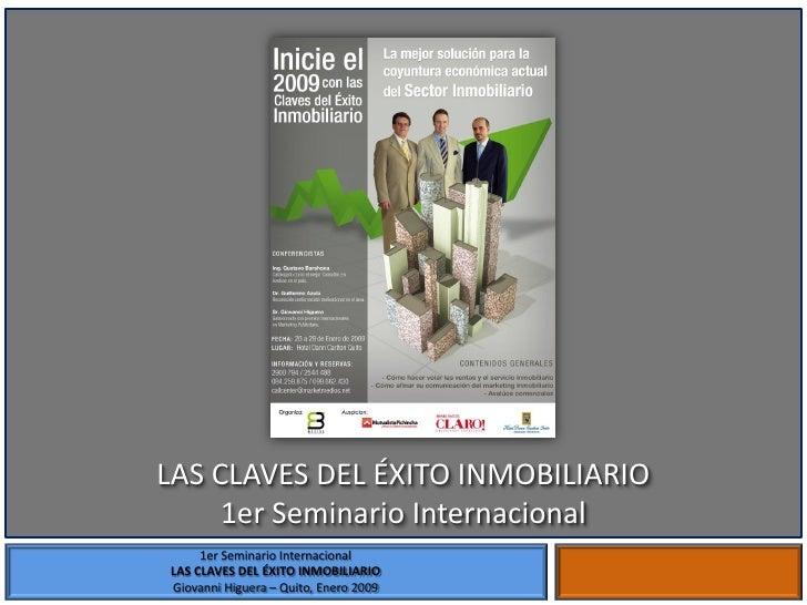 LAS CLAVES DEL ÉXITO INMOBILIARIO      1er Seminario Internacional      1er Seminario Internacional LAS CLAVES DEL ÉXITO I...