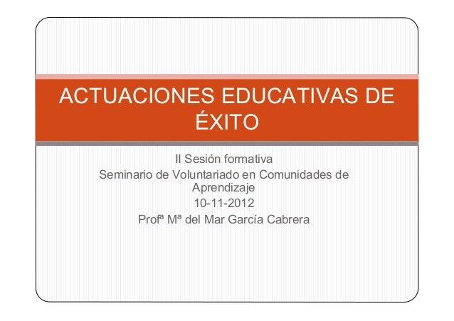 ACTUACIONES EDUCATIVAS DE          ÉXITO               II Sesión formativa  Seminario de Voluntariado en Comunidades de   ...