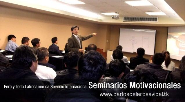 Perú y Todo Latinoamérica Servicio Internacional Seminarios MotivacionalesSeminarios MotivacionalesSeminarios Motivacional...