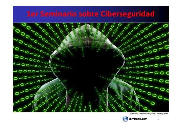 1ramirocid.com 1er Seminario sobre Ciberseguridad Fuente de todas las imágenes: pixabay.com