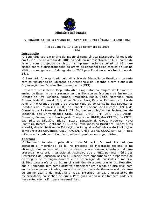 Ministério da Educação SEMINÁRIO SOBRE O ENSINO DO ESPANHOL COMO LÍNGUA ESTRANGEIRA Rio de Janeiro, 17 e 18 de novembro de...