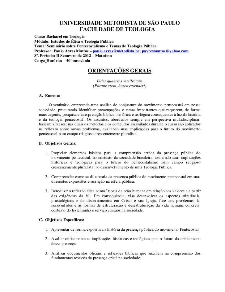 UNIVERSIDADE METODISTA DE SÃO PAULO                    FACULDADE DE TEOLOGIACurso Bacharel em TeologiaMódulo: Estudos de É...