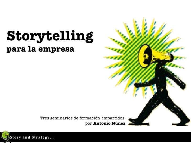 Storytelling  para la empresa Tres seminarios de formación  impartidos  por  Antonio Núñez