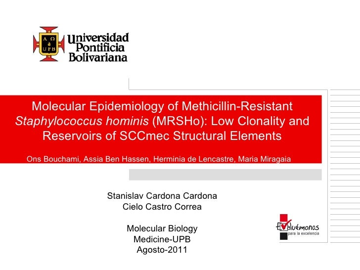 Molecular Epidemiology of Methicillin-ResistantStaphylococcus hominis (MRSHo): Low Clonality and    Reservoirs of SCCmec S...