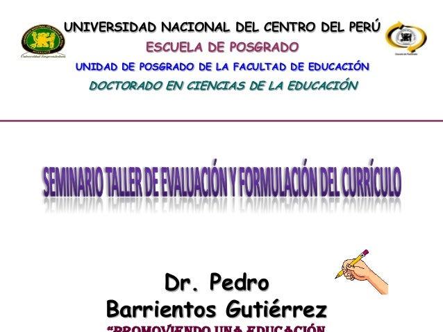 UNIVERSIDAD NACIONAL DEL CENTRO DEL PERÚ ESCUELA DE POSGRADO UNIDAD DE POSGRADO DE LA FACULTAD DE EDUCACIÓN DOCTORADO EN C...