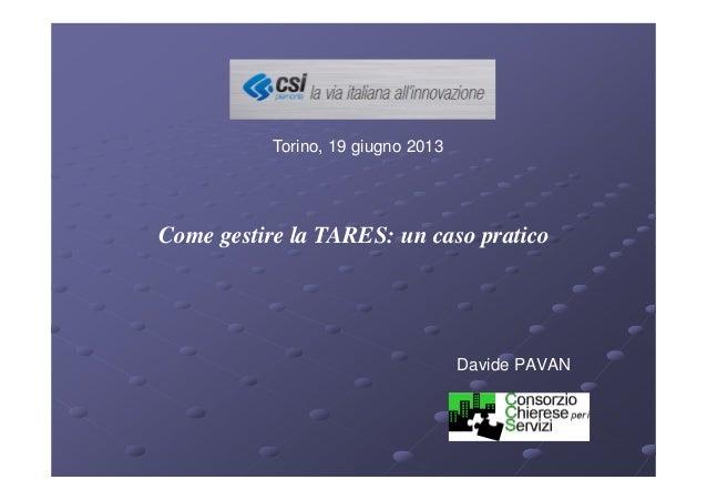 Davide PAVANCome gestire la TARES: un caso praticoTorino, 19 giugno 2013