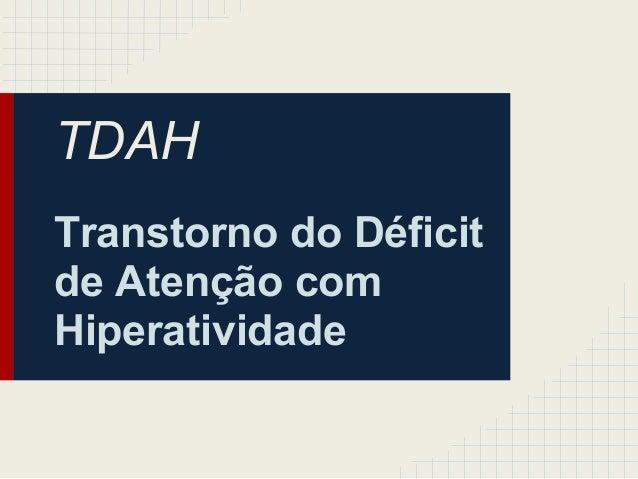 TDAH Transtorno do Déficit de Atenção com Hiperatividade