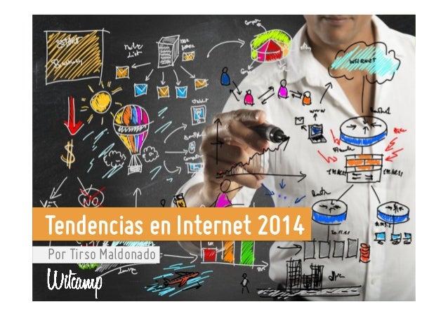 Tendencias en Internet 2014 Por Tirso Maldonado