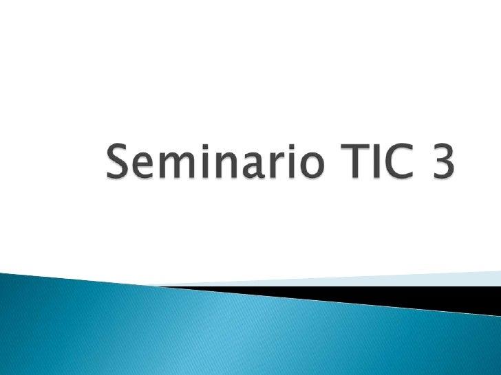 Seminario TIC 3<br />