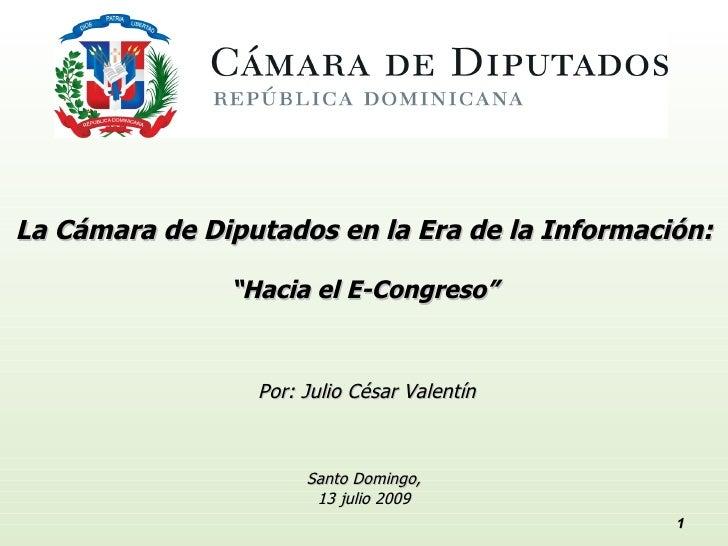 """La Cámara de Diputados en la Era de la Información:                 """"Hacia el E-Congreso""""                    Por: Julio Cé..."""