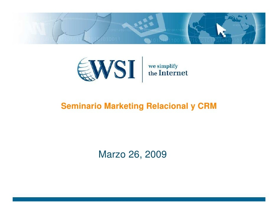 Seminario Marketing Relacional y CRM             Marzo 26, 2009