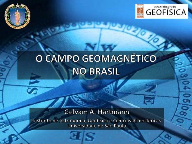 Geomagnetismo  As primeiras observações de atração magnética são creditadas ao filósofo grego Tales de Mileto no século 6...