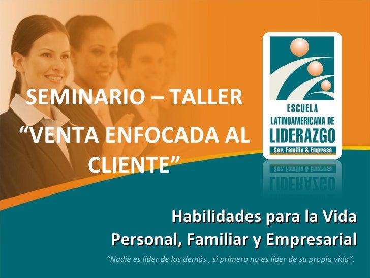 """Habilidades para la Vida Personal, Familiar y Empresarial """" Nadie es líder de los demás , si primero no es líder de su pro..."""