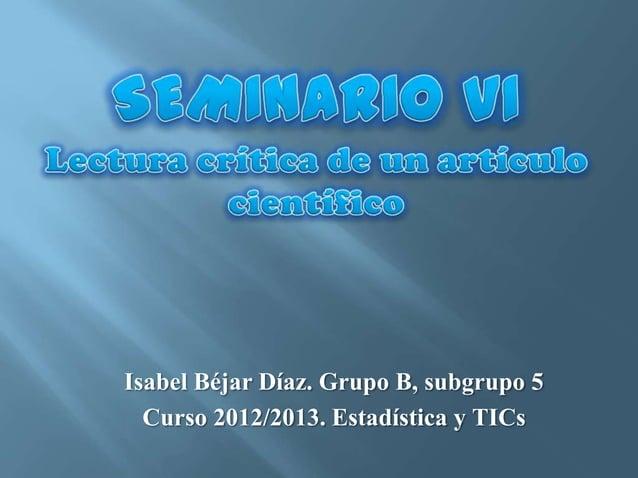 Isabel Béjar Díaz. Grupo B, subgrupo 5Curso 2012/2013. Estadística y TICs