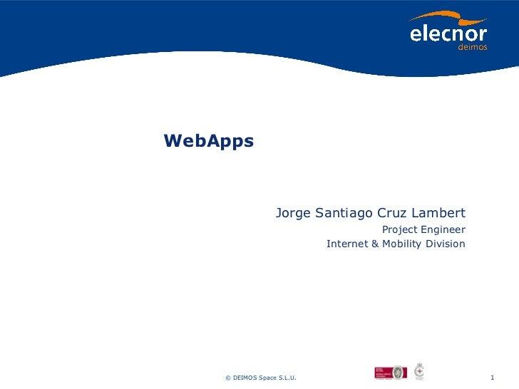 WebApps                  Jorge Santiago Cruz Lambert                                       Project Engineer               ...