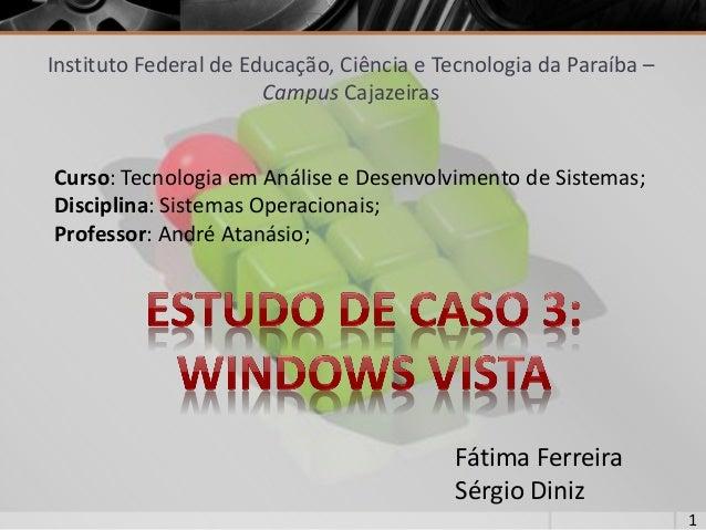 Instituto Federal de Educação, Ciência e Tecnologia da Paraíba – Campus Cajazeiras  1  Curso: Tecnologia em Análise e Dese...