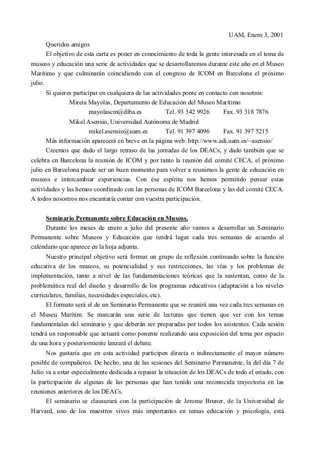 UAM, Enero 3, 2001  Queridos amigos  El objetivo de esta carta es poner en conocimiento de toda la gente interesada en el ...