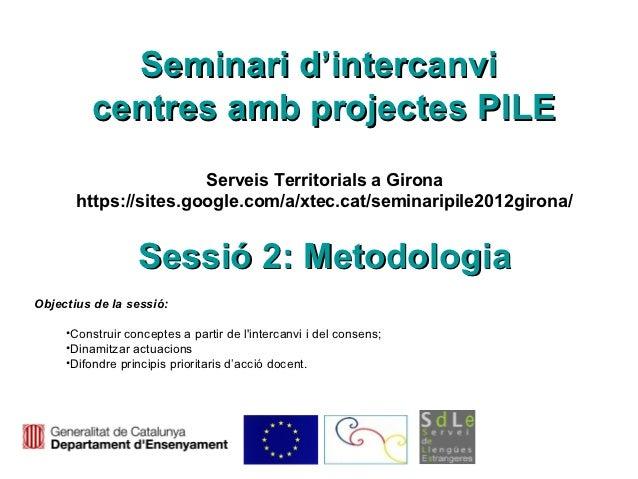 Seminari d'intercanvi         centres amb projectes PILE                       Serveis Territorials a Girona       https:/...