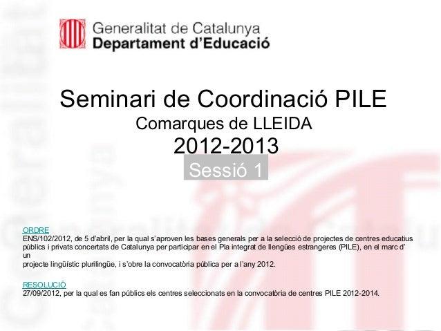 Seminari de Coordinació PILE                                   Comarques de LLEIDA                                        ...