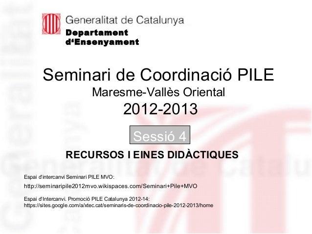 Departament                 d'Ensenyament       Seminari de Coordinació PILE                            Maresme-Vallès Ori...