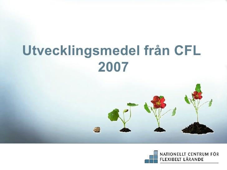 Utvecklingsmedel från CFL  2007