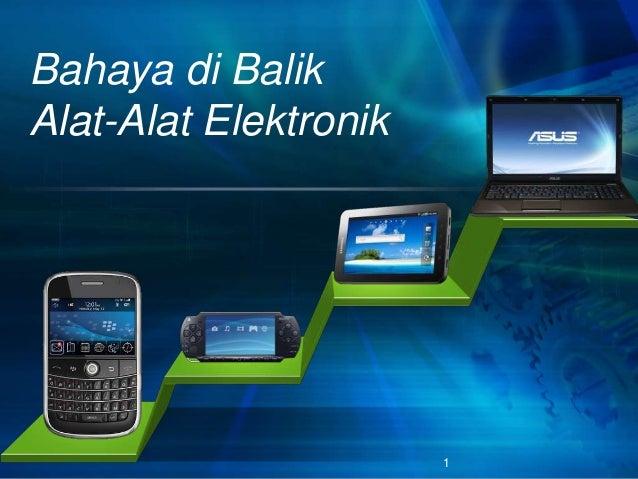 Bahaya di BalikAlat-Alat Elektronik1