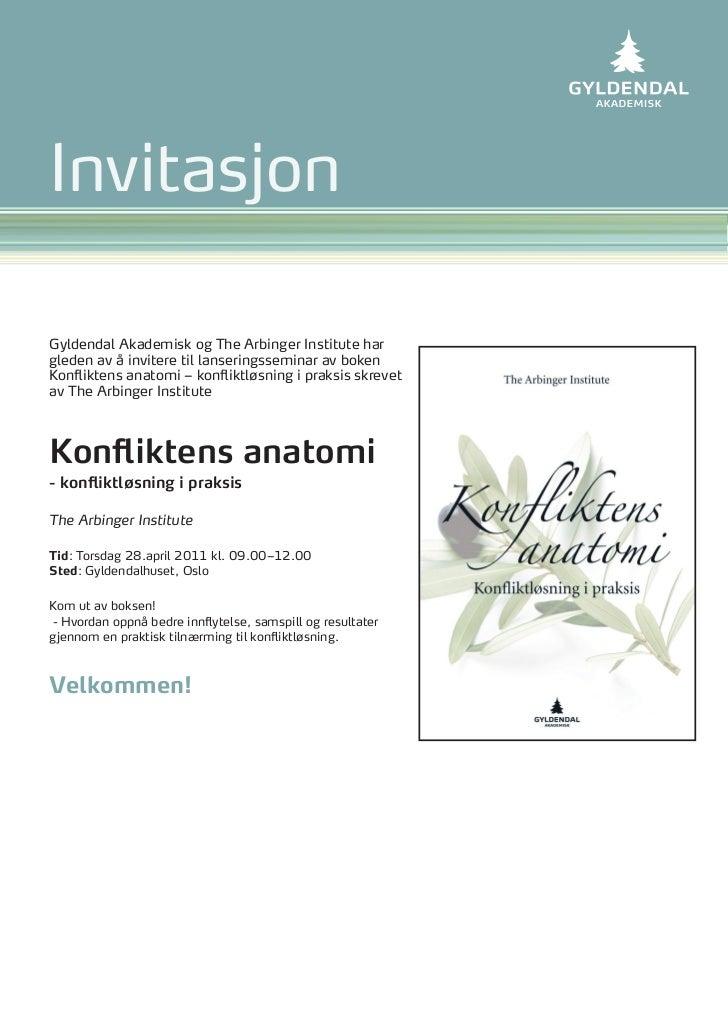 InvitasjonGyldendal Akademisk og The Arbinger Institute hargleden av å invitere til lanseringsseminar av bokenKonfliktens ...