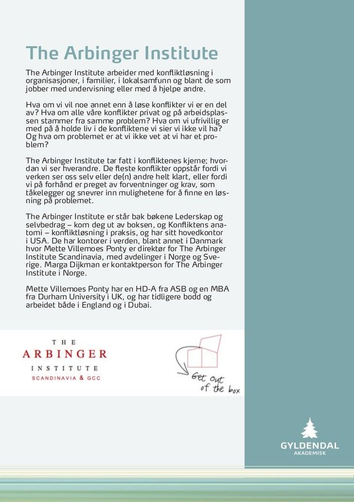 The Arbinger InstituteThe Arbinger Institute arbeider med konfliktløsning iorganisasjoner, i familier, i lokalsamfunn og b...