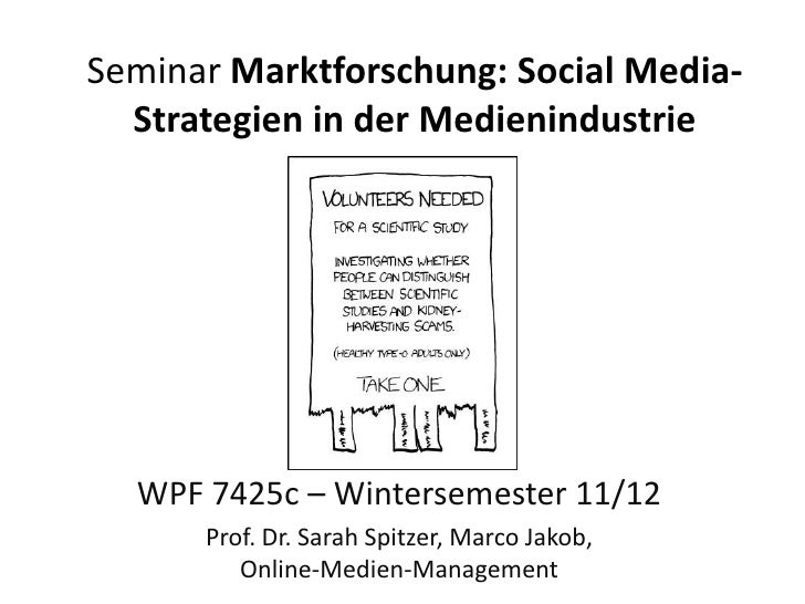 Seminar Marktforschung: SocialMedia-Strategien in der Medienindustrie<br />WPF 7425c – Wintersemester 11/12<br />Prof. Dr....