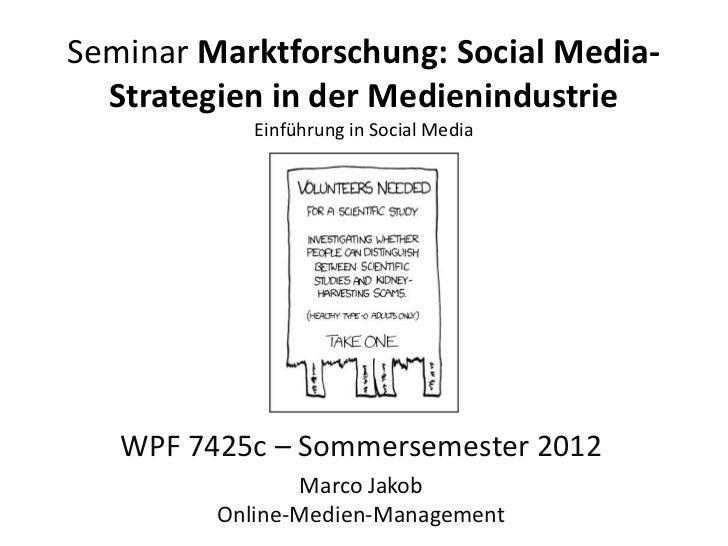 Seminar Marktforschung: Social Media-  Strategien in der Medienindustrie            Einführung in Social Media   WPF 7425c...