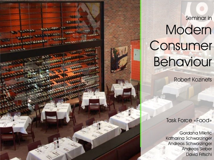 Seminar in  ModernConsumerBehaviour      Robert Kozinets  Task Force «Food»         Gordana Miletic                   Semi...