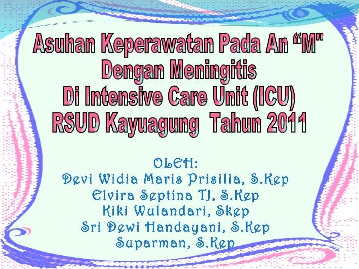 OLEH: Devi Widia Maris Prisilia, S.Kep Elvira Septina TJ, S.Kep Kiki Wulandari, Skep Sri Dewi Handayani, S.Kep Suparman, S...