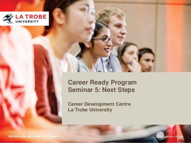Career Ready Program                                  Seminar 5: Next Steps                                  Career Develo...