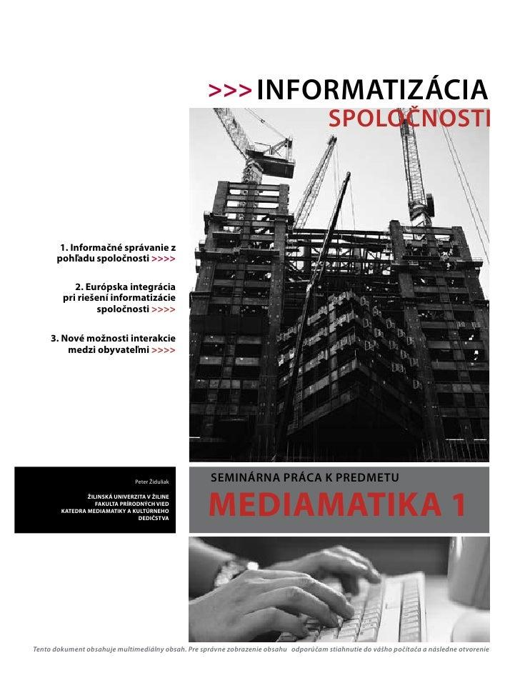 >>> INFORMATIZÁCIA                                                            SPOLOČNOSTI           1. Informačné správani...