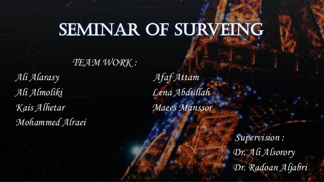 TEAM WORK : Ali Alarasy Afaf Attam Ali Almoliki Lena Abdullah Kais Alhetar Maees Manssor Mohammed Alraei Supervision : Dr....