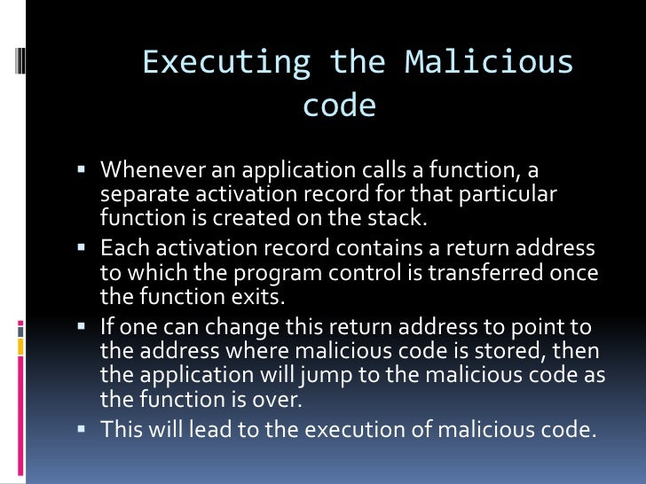 Executing the Malicious              code Whenever an application calls a function, a  separate activation record for tha...