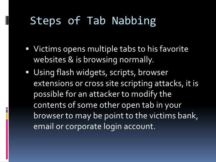 Steps of Tab Nabbing Victims opens multiple tabs to his favorite  websites & is browsing normally. Using flash widgets, ...