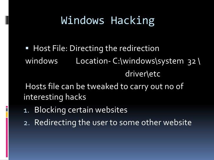 Windows Hacking Host File: Directing the redirectionwindows         Location- C:windowssystem 32                         ...