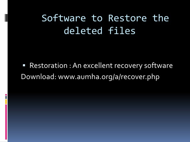 Software to Restore the         deleted files Restoration : An excellent recovery softwareDownload: www.aumha.org/a/recov...