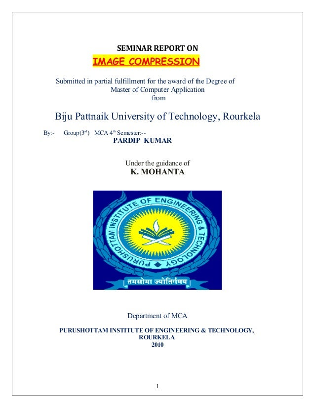 SEMINAR REPORT ON IMAGE COMPRESSION Submitted in partial fulfillment for the award of the Degree of Master of Computer App...