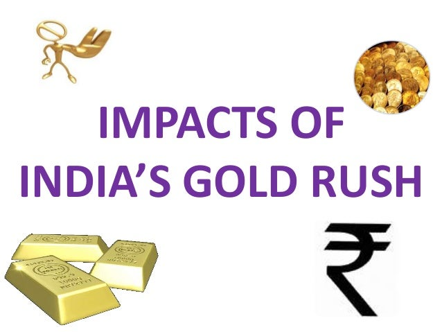 IMPACTS OF INDIA'S GOLD RUSH