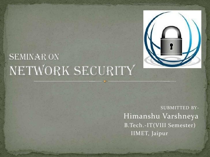 SUBMITTED BY-Himanshu VarshneyaB.Tech.-IT(VIII Semester)  IIMET, Jaipur